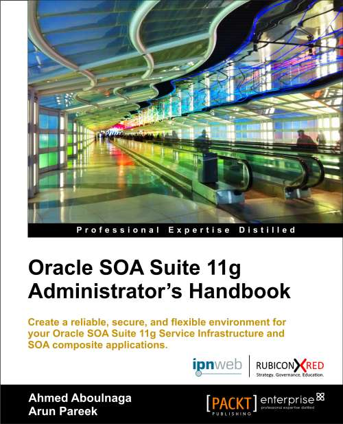 Oracle SOA Suite 11g Administration Handbook